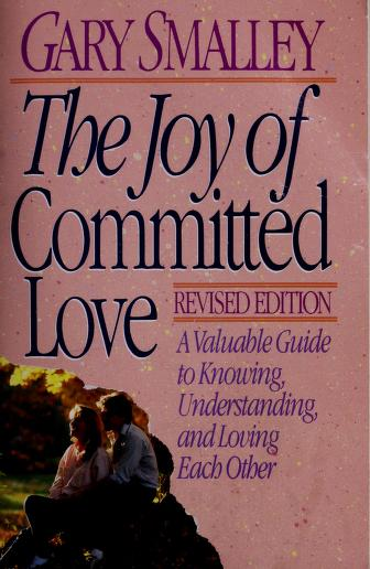 Cover of: The Joy of Committed Love by Gary Smalley