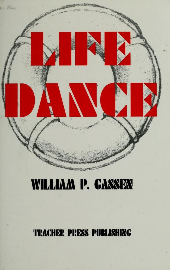 Life dance by William P. Gassen
