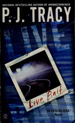 Cover of: Live bait |  P. J. Tracy