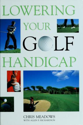 Cover of: Lowering Your Golf Handicap (Golf) | Chris Meadows