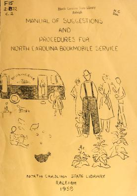 Manual of suggestions and procedures for North Carolina bookmobile service by North Carolina State Library.