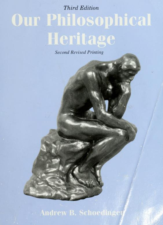 Our philosophical heritage by Andrew B Schoedinger