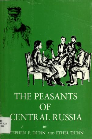 Cover of: The Peasants of Central Russia | Stephen P. Dunn, Ethel Dunn